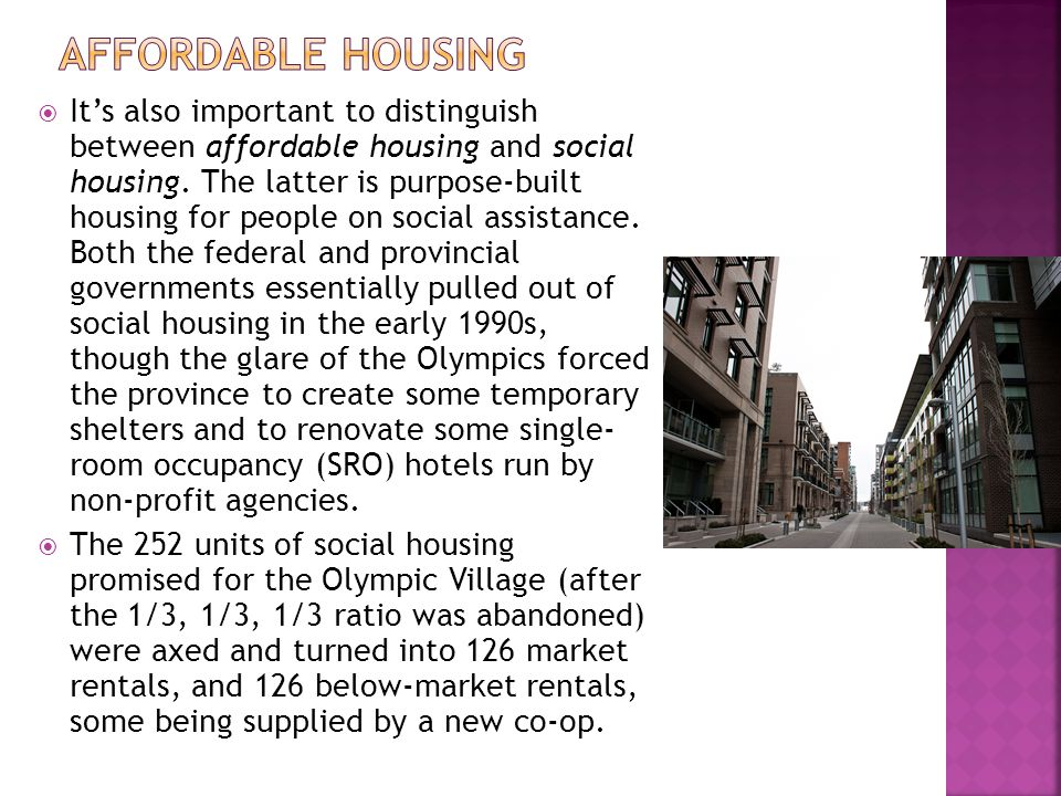 Its also important to distinguish between affordable housing and social housing.