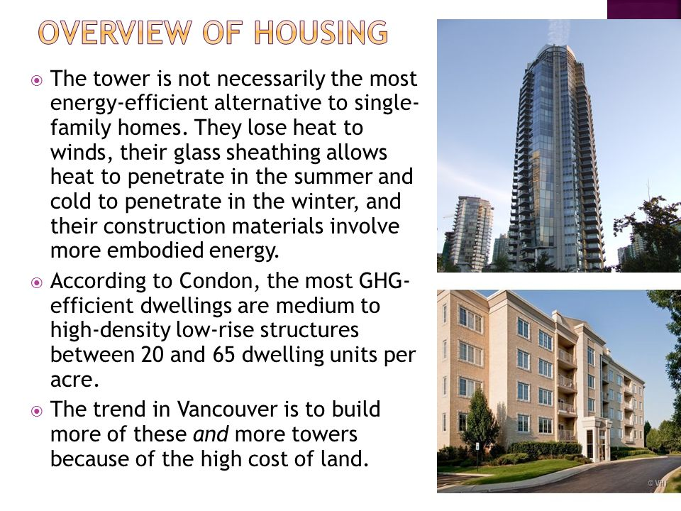 The tower is not necessarily the most energy-efficient alternative to single- family homes.