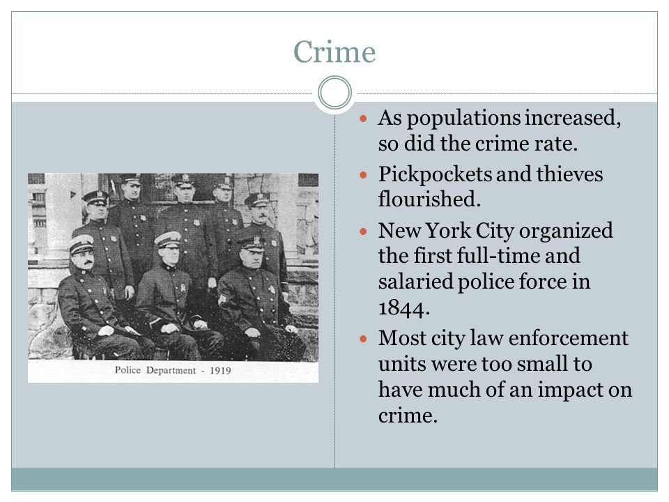 Crime As populations increased, so did the crime rate.