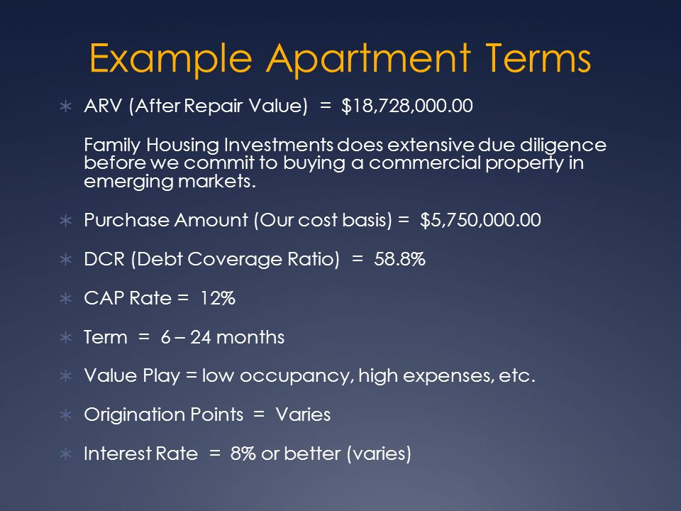 Example Apartment Terms ARV (After Repair Value) = $18,728, Family Housing Investments does extensive due diligence before we commit to buying a commercial property in emerging markets.