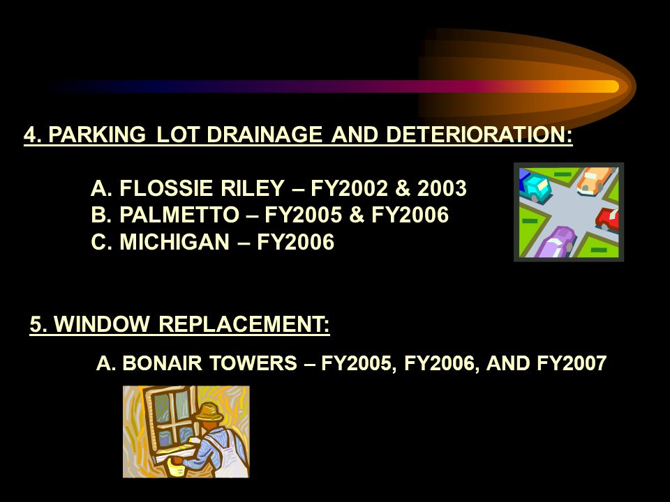 4. PARKING LOT DRAINAGE AND DETERIORATION: A. FLOSSIE RILEY – FY2002 & 2003 B.