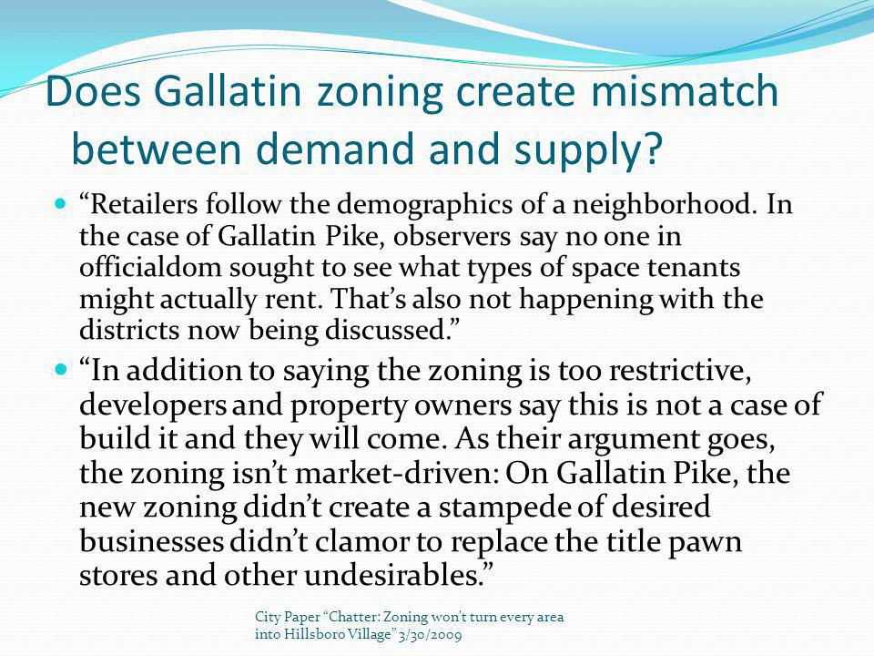 Does Gallatin zoning create mismatch between demand and supply.