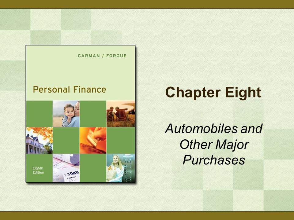 Chapter Eight Automobiles and Other Major Purchases