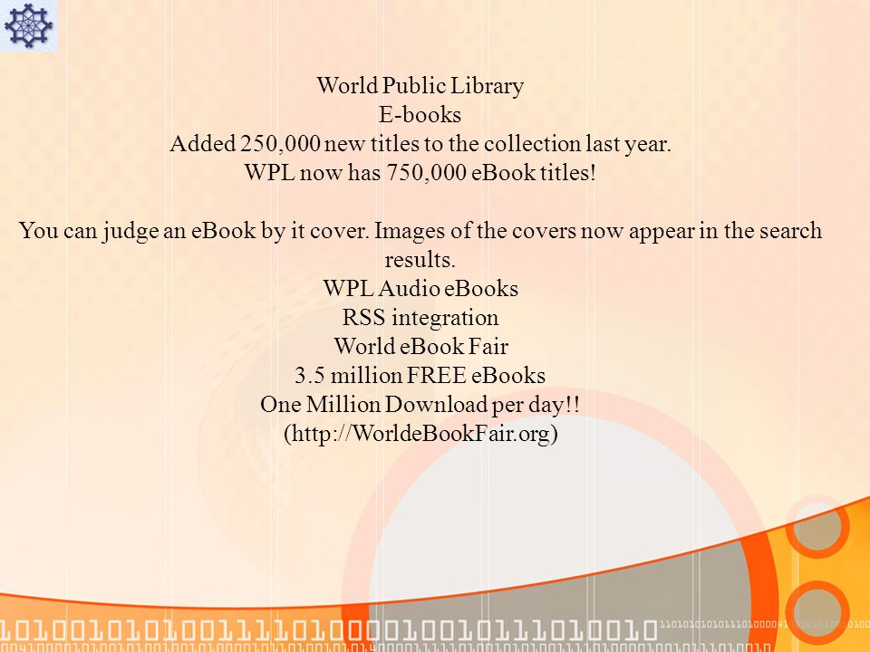 World Public Library E-books Added 250,000 new titles to the collection last year.