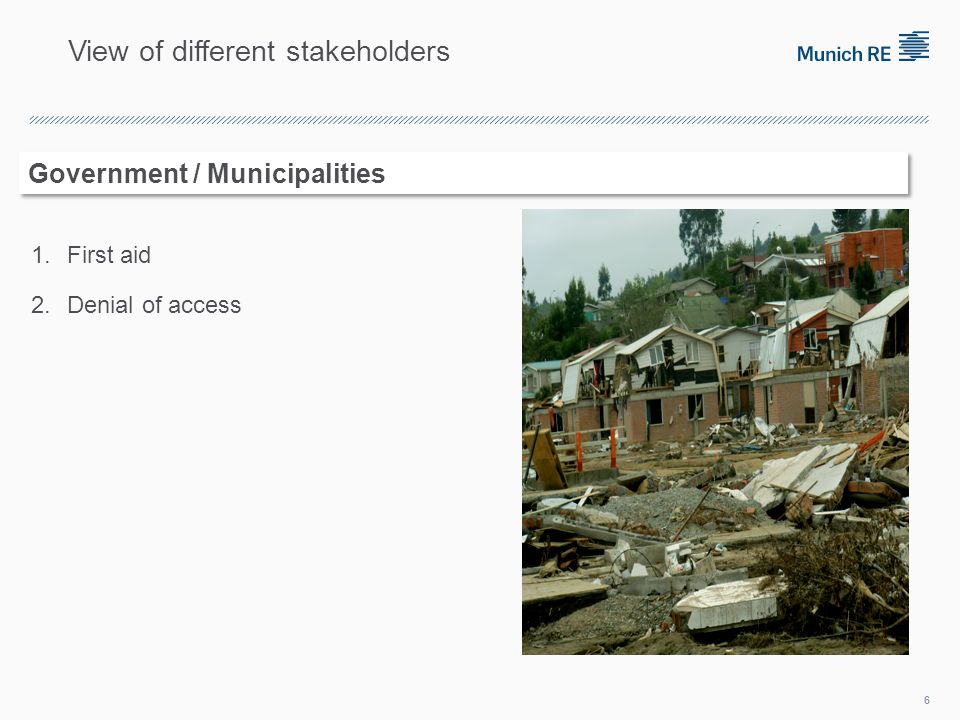 1.First aid 2.Denial of access 6 Government / Municipalities View of different stakeholders