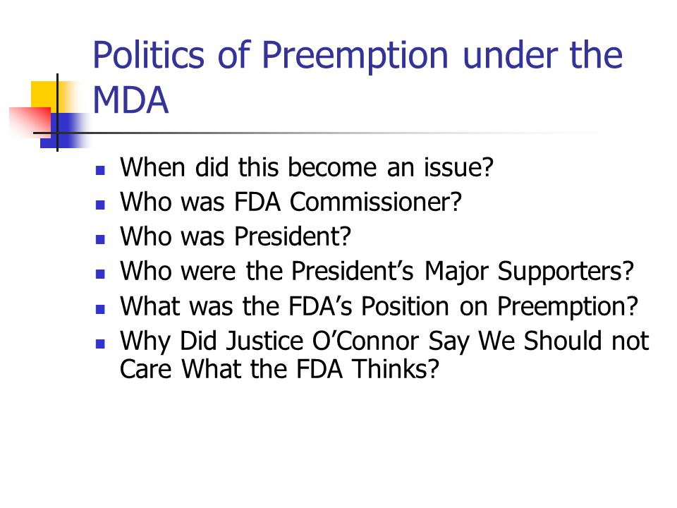 Politics of Preemption under the MDA When did this become an issue.