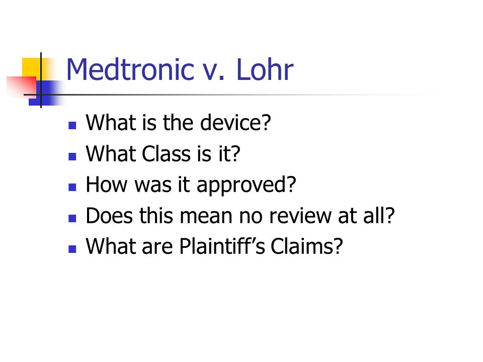 Medtronic v. Lohr What is the device. What Class is it.