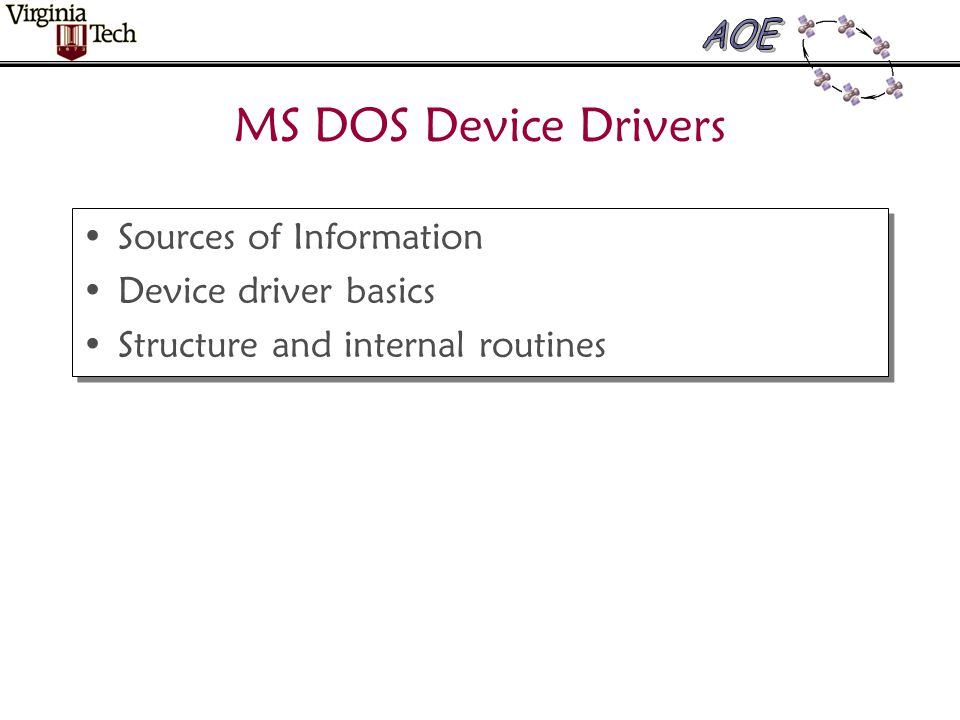 MS DOS Device Drivers Sources of Information Device driver basics Structure and internal routines Sources of Information Device driver basics Structure and internal routines