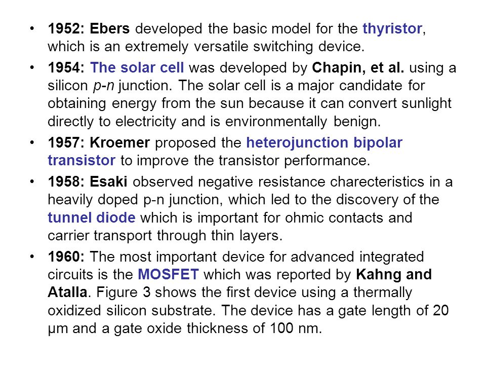 1952: Ebers developed the basic model for the thyristor, which is an extremely versatile switching device.