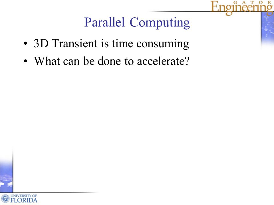 Parallel Computing 3D Transient is time consuming What can be done to accelerate