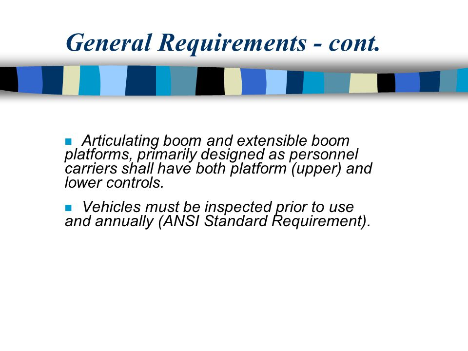 General Requirements - cont.