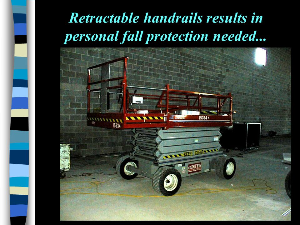Retractable handrails results in personal fall protection needed...