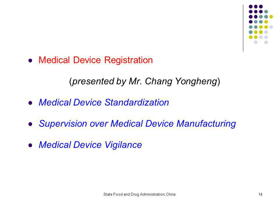 State Food and Drug Administration,China14 Medical Device Registration (presented by Mr.