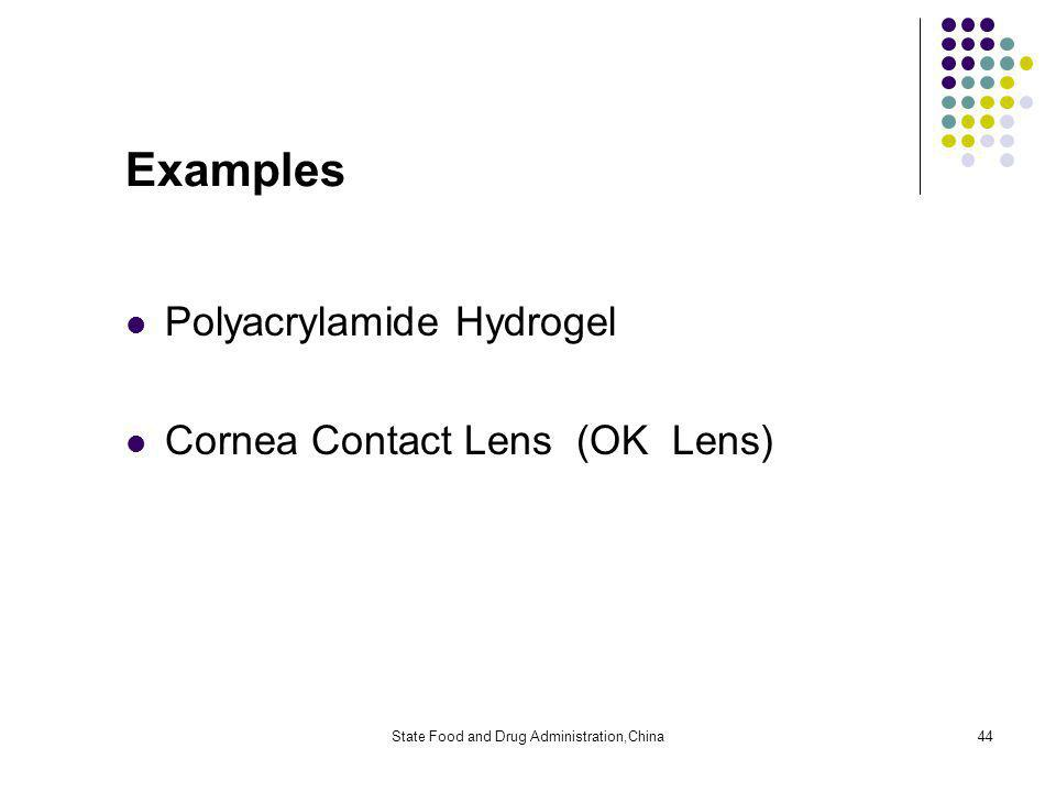 State Food and Drug Administration,China44 Examples Polyacrylamide Hydrogel Cornea Contact Lens (OK Lens)