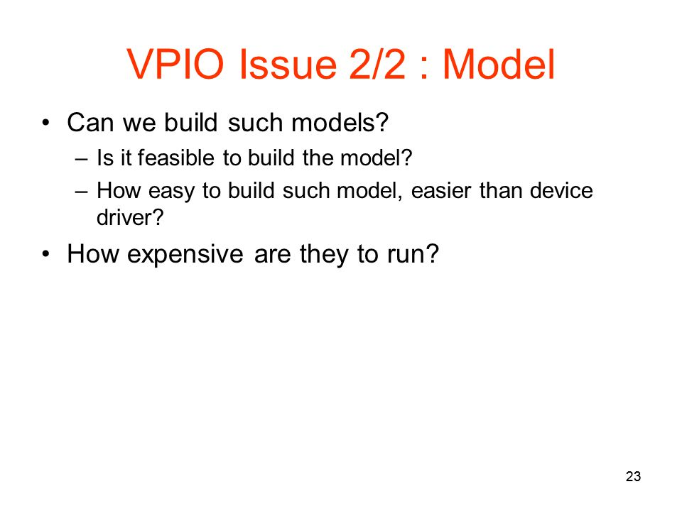 23 VPIO Issue 2/2 : Model Can we build such models.