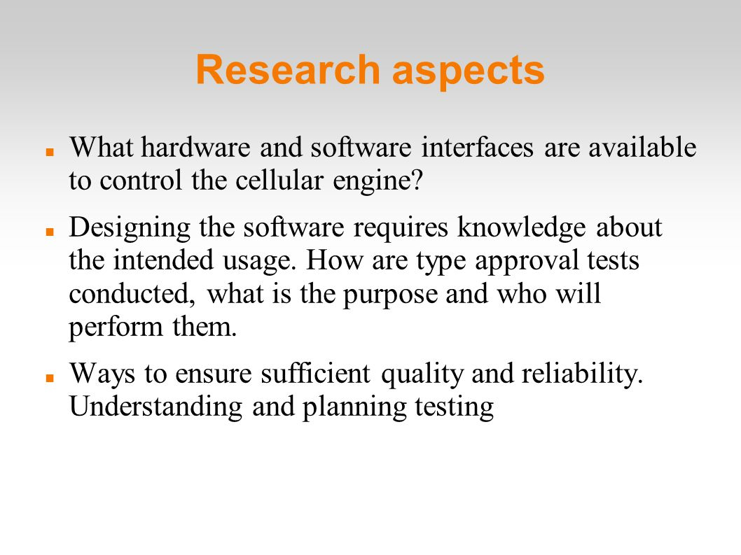 Research aspects What hardware and software interfaces are available to control the cellular engine.