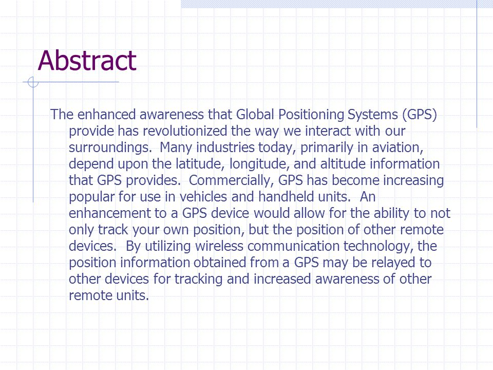 Abstract The enhanced awareness that Global Positioning Systems (GPS) provide has revolutionized the way we interact with our surroundings.