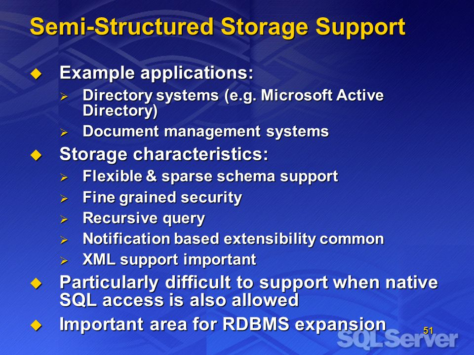 51 Semi-Structured Storage Support Example applications: Example applications: Directory systems (e.g.