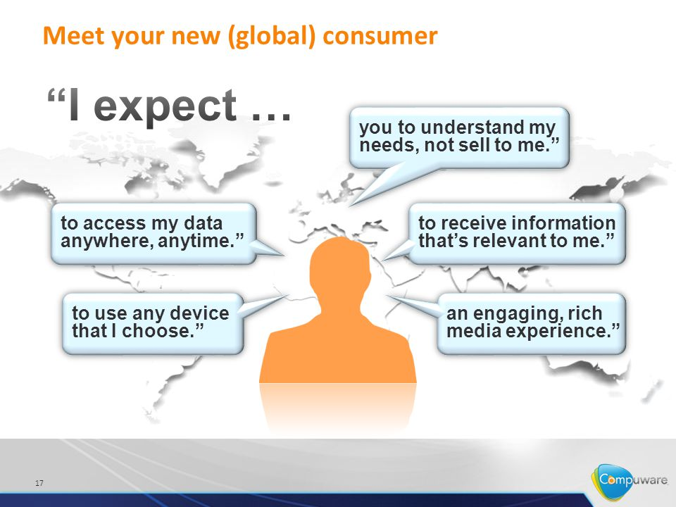 Meet your new (global) consumer 17 an engaging, rich media experience.