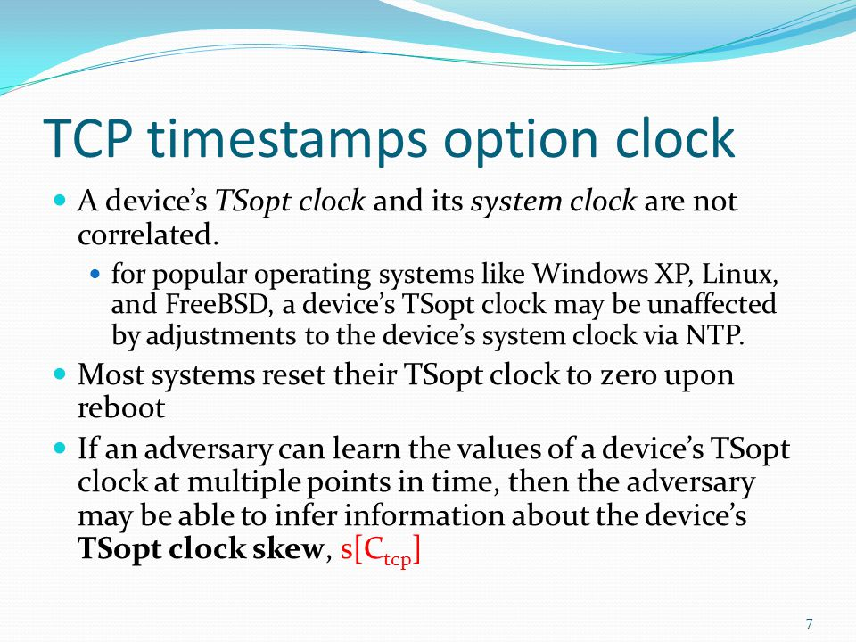 TCP timestamps option clock A devices TSopt clock and its system clock are not correlated.