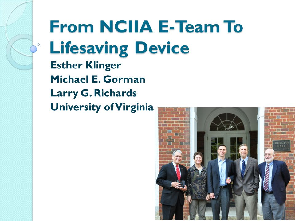 From NCIIA E-Team To Lifesaving Device Esther Klinger Michael E.