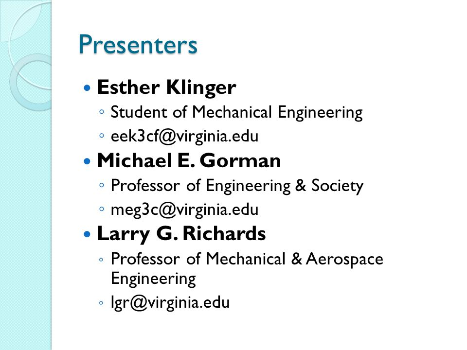 Presenters Esther Klinger Student of Mechanical Engineering Michael E.