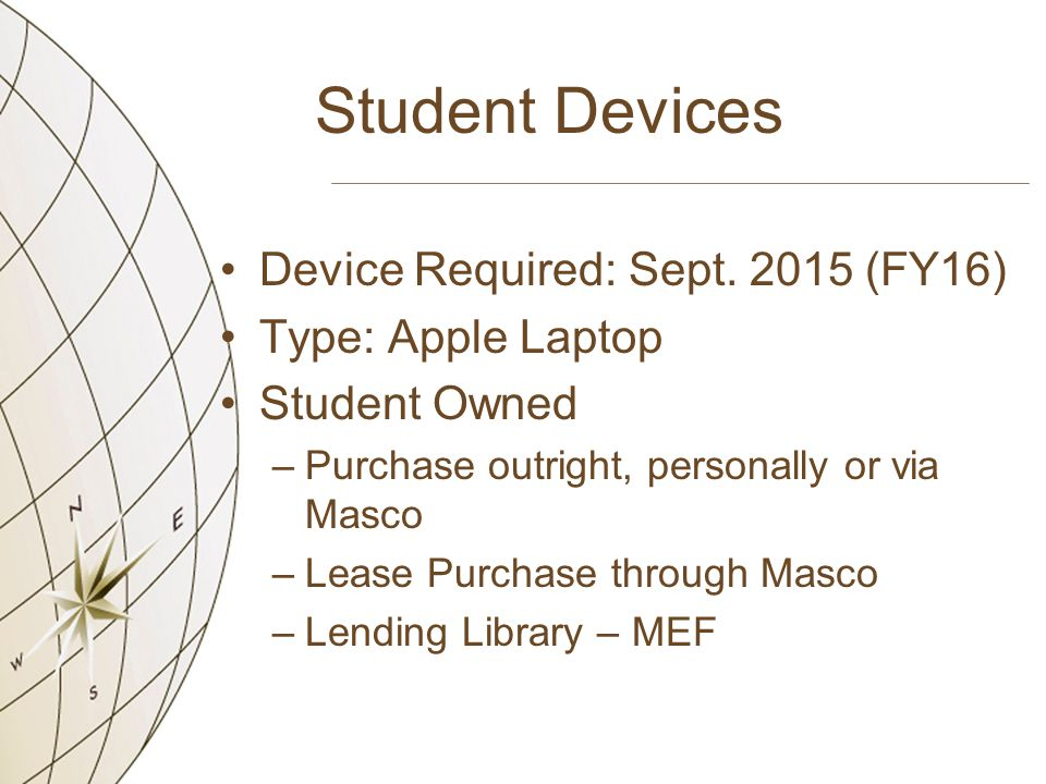 Student Devices Device Required: Sept.