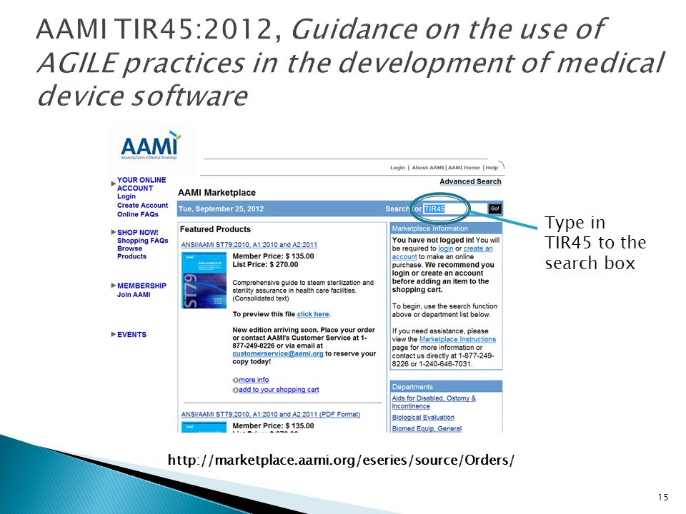 15 http://marketplace.aami.org/eseries/source/Orders/ Type in TIR45 to the search box