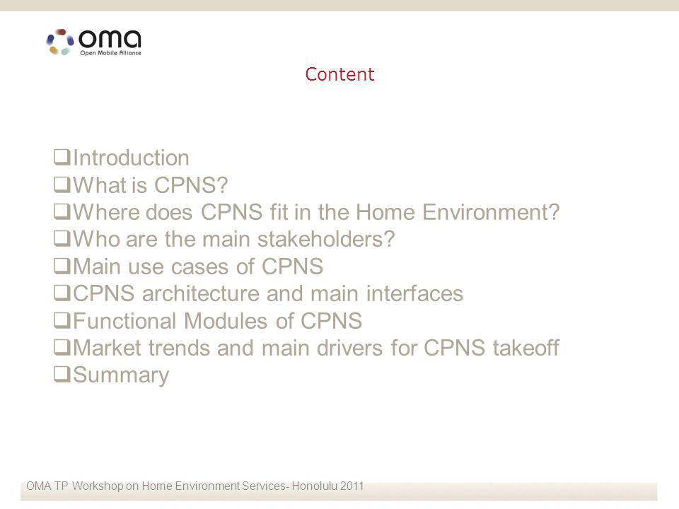 Introduction What is CPNS. Where does CPNS fit in the Home Environment.