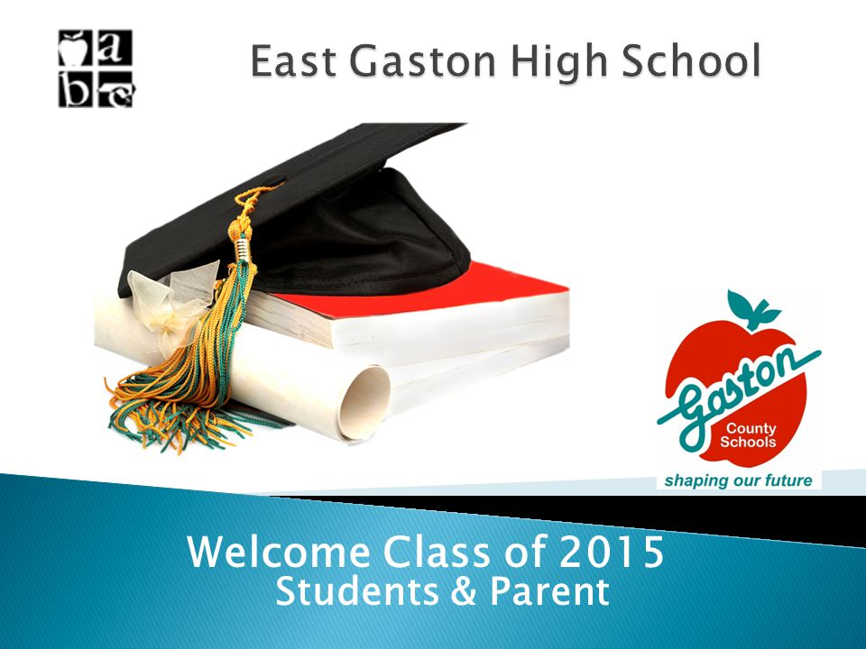 Welcome Class of 2015 Students & Parent