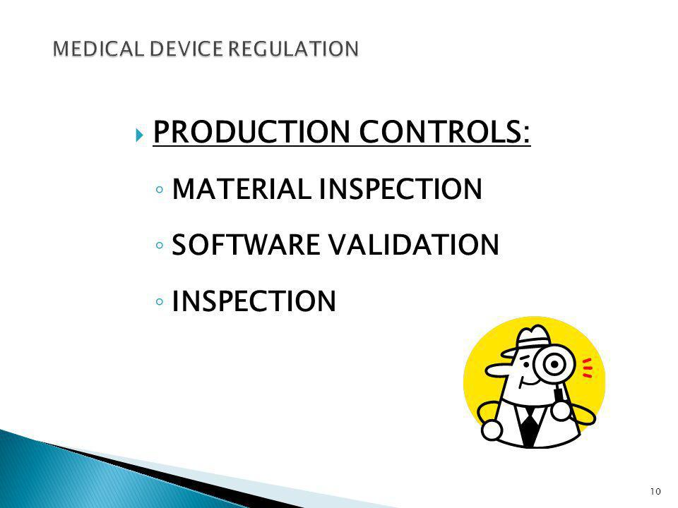 PRODUCTION CONTROLS: MATERIAL INSPECTION SOFTWARE VALIDATION INSPECTION 10