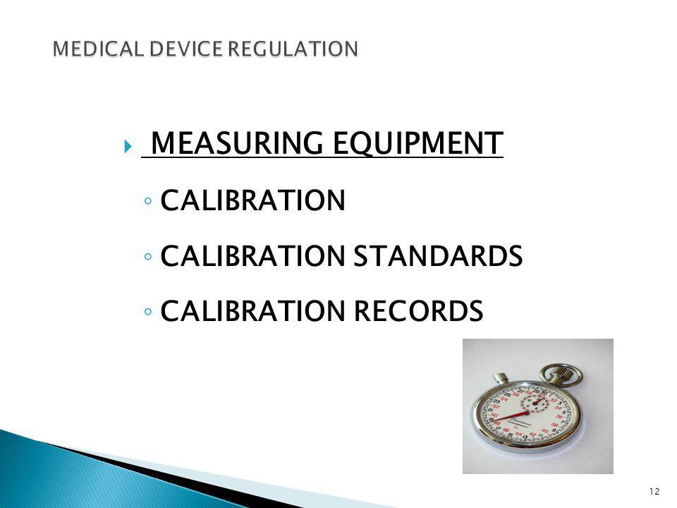 MEASURING EQUIPMENT CALIBRATION CALIBRATION STANDARDS CALIBRATION RECORDS 12