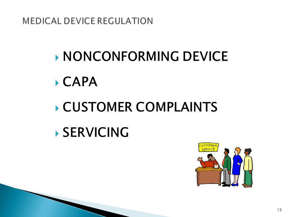 NONCONFORMING DEVICE CAPA CUSTOMER COMPLAINTS SERVICING 15