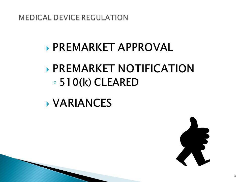 PREMARKET APPROVAL PREMARKET NOTIFICATION 510(k) CLEARED VARIANCES 4