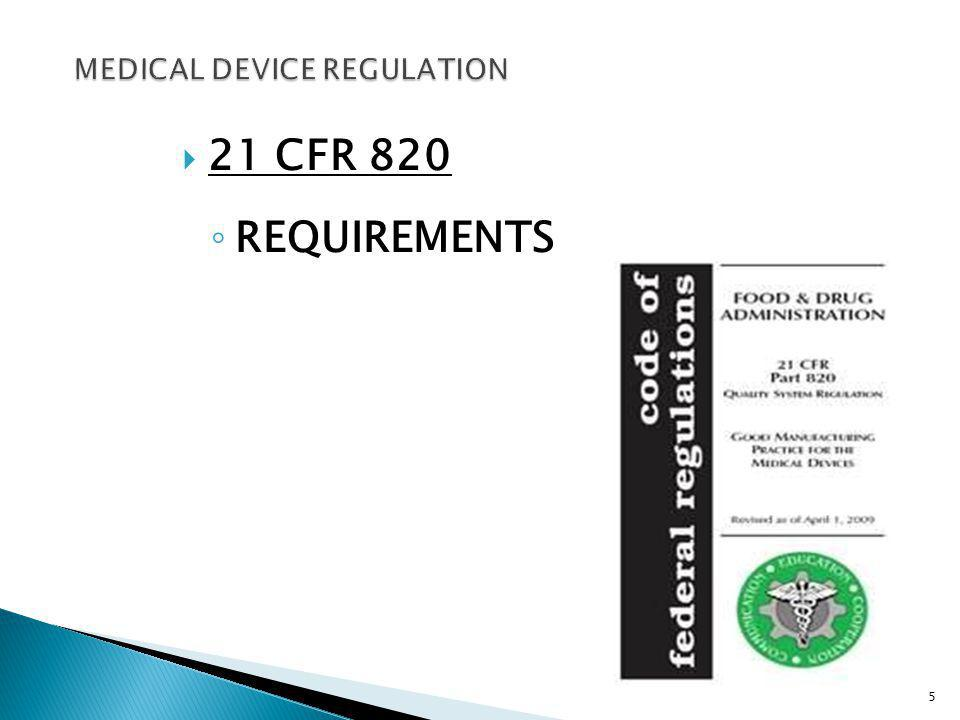 21 CFR 820 REQUIREMENTS 5