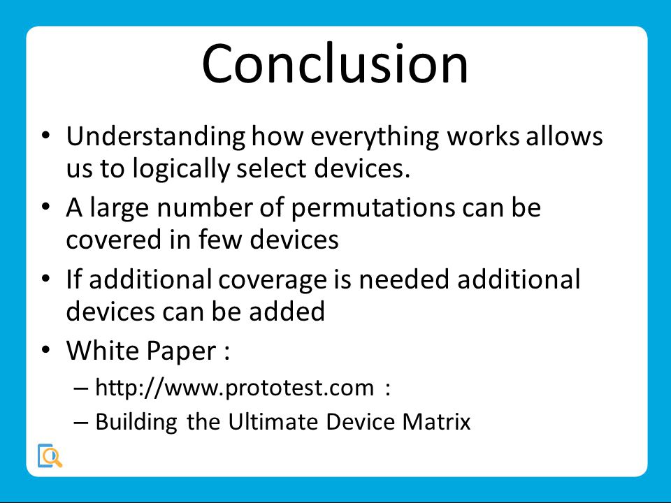 Conclusion Understanding how everything works allows us to logically select devices.