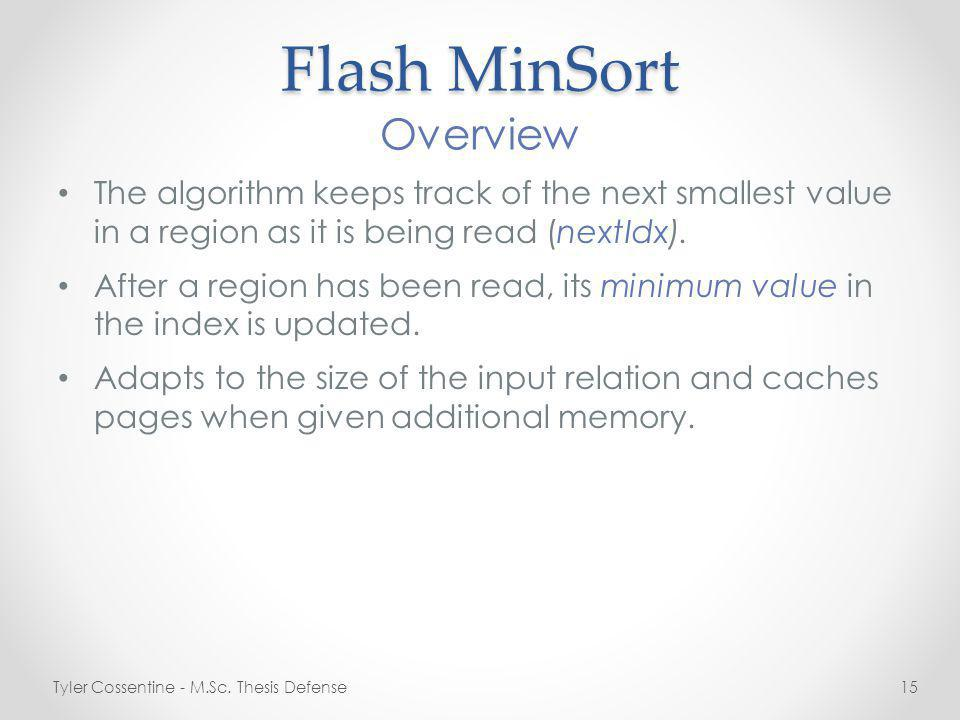 Flash MinSort The algorithm keeps track of the next smallest value in a region as it is being read (nextIdx).