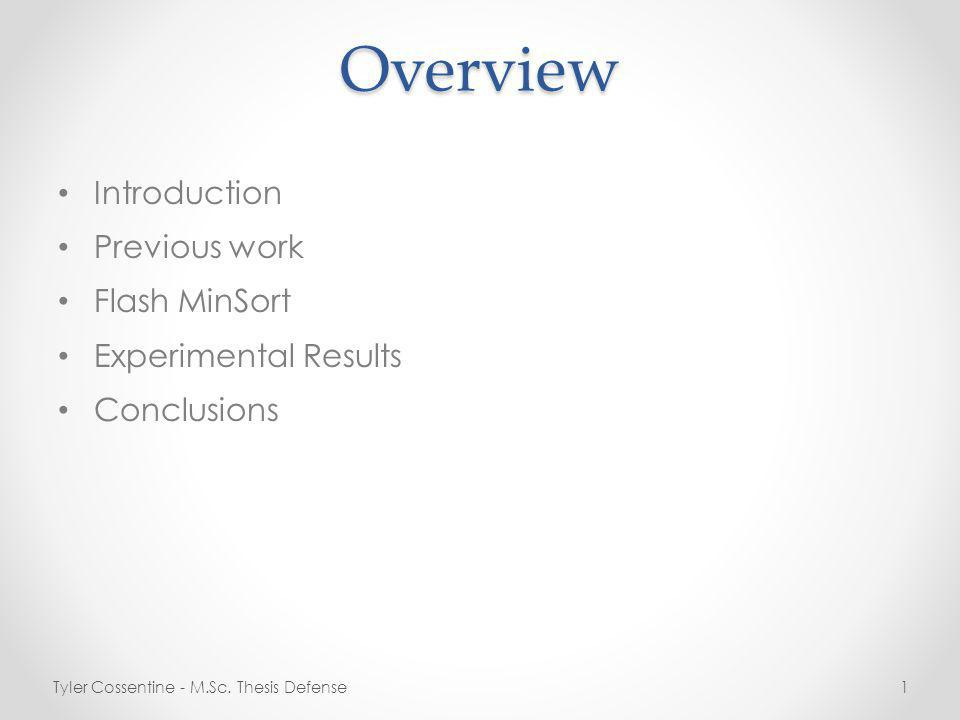 Overview Introduction Previous work Flash MinSort Experimental Results Conclusions Tyler Cossentine - M.Sc.