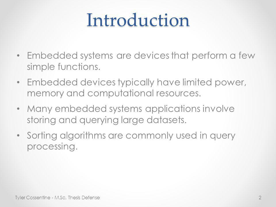 Introduction Embedded systems are devices that perform a few simple functions.
