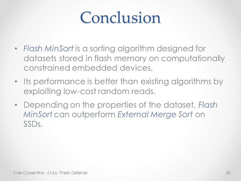 Conclusion Flash MinSort is a sorting algorithm designed for datasets stored in flash memory on computationally constrained embedded devices.
