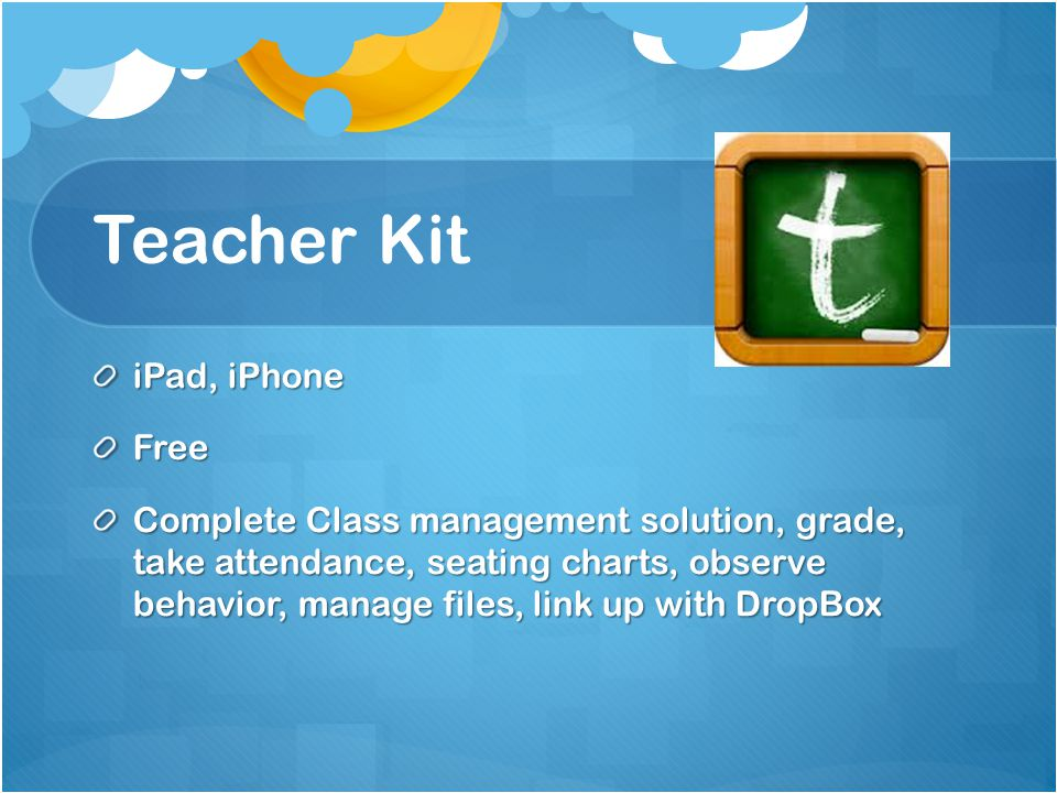 Teacher Kit iPad, iPhone Free Complete Class management solution, grade, take attendance, seating charts, observe behavior, manage files, link up with DropBox