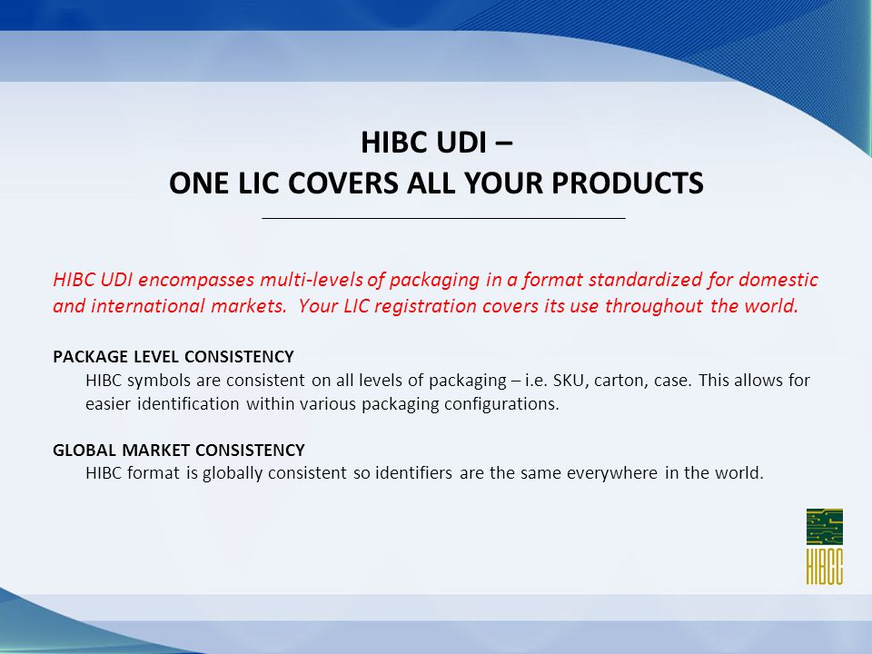 HIBC UDI encompasses multi-levels of packaging in a format standardized for domestic and international markets.