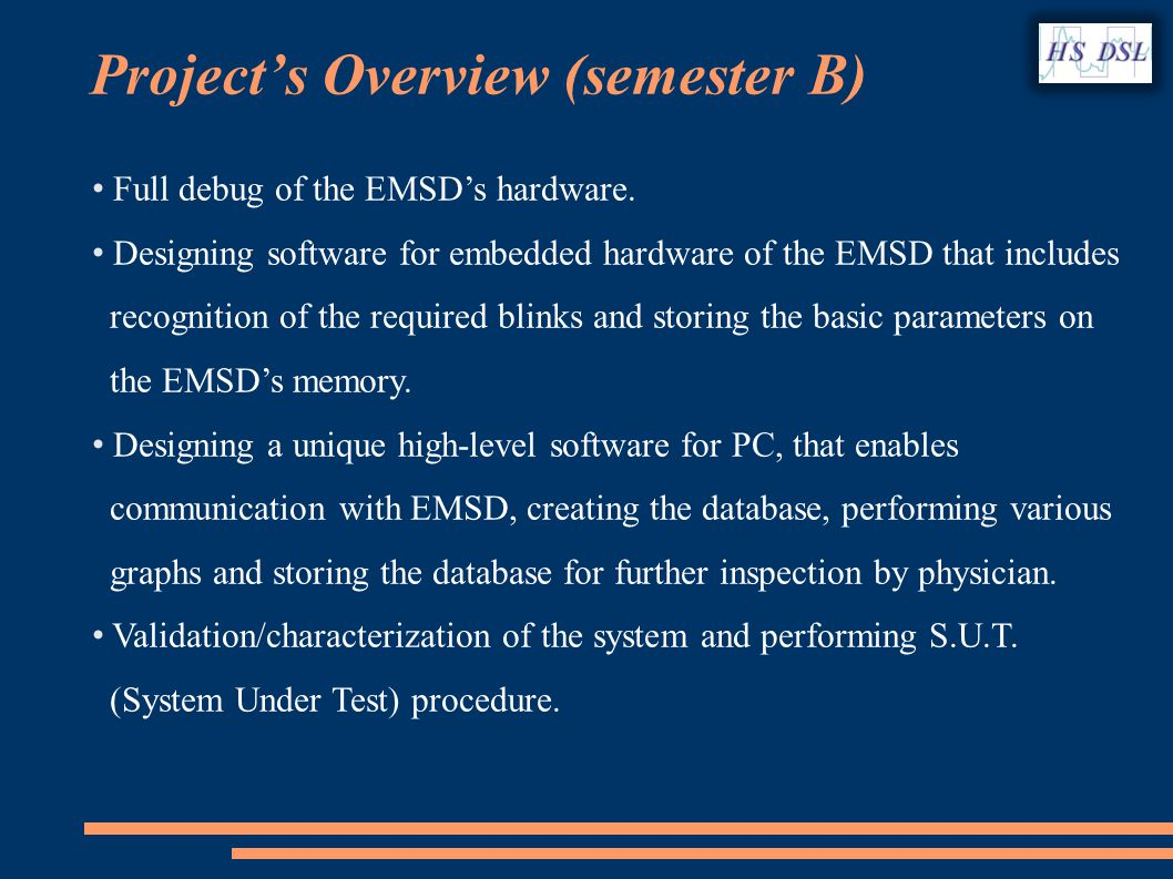 Projects Overview (semester B) Full debug of the EMSDs hardware.