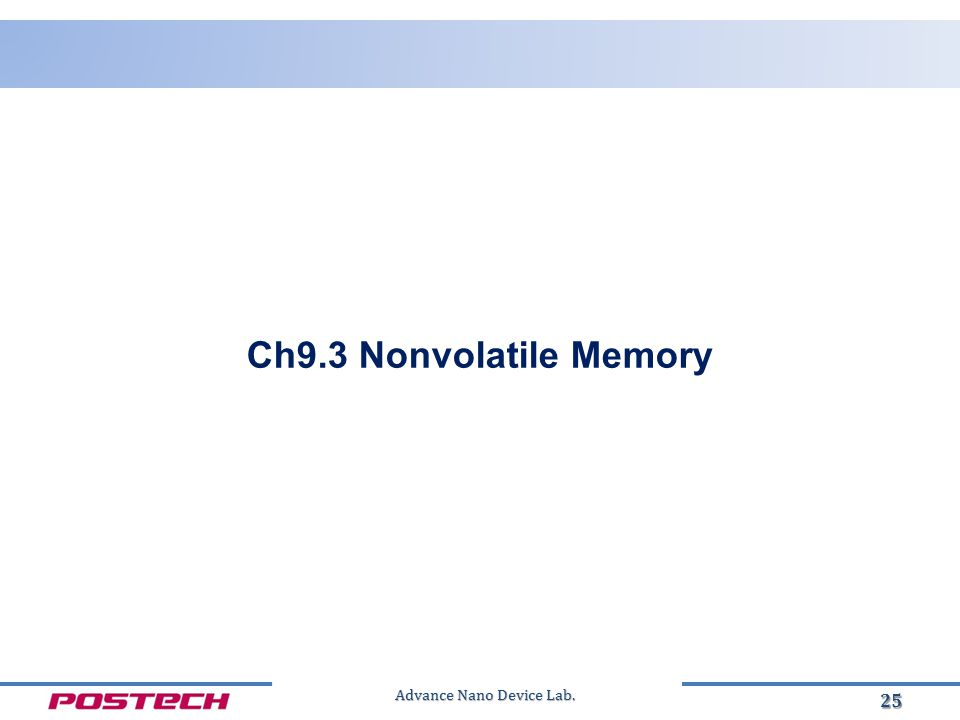 Advance Nano Device Lab. 25 Ch9.3 Nonvolatile Memory