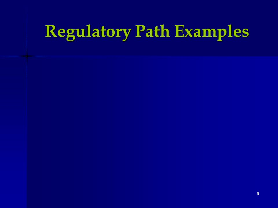 8 Regulatory Path Examples