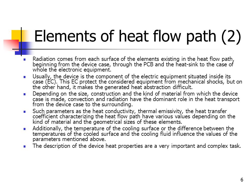 6 Elements of heat flow path (2) Radiation comes from each surface of the elements existing in the heat flow path, beginning from the device case, through the PCB and the heat-sink to the case of whole the electronic equipment.