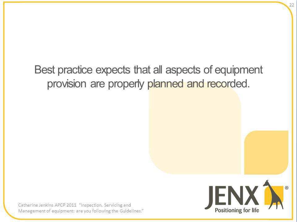 Best practice expects that all aspects of equipment provision are properly planned and recorded.