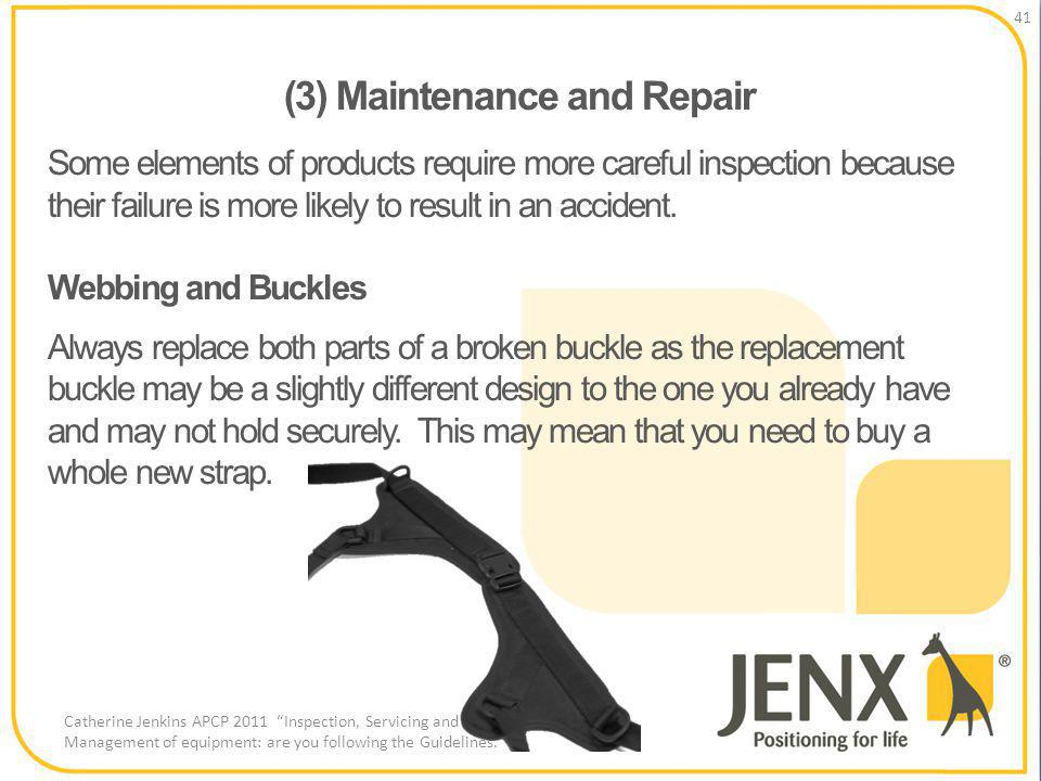 (3) Maintenance and Repair 41 Catherine Jenkins APCP 2011 Inspection, Servicing and Management of equipment: are you following the Guidelines.