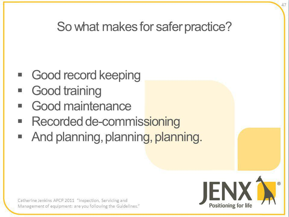 So what makes for safer practice.