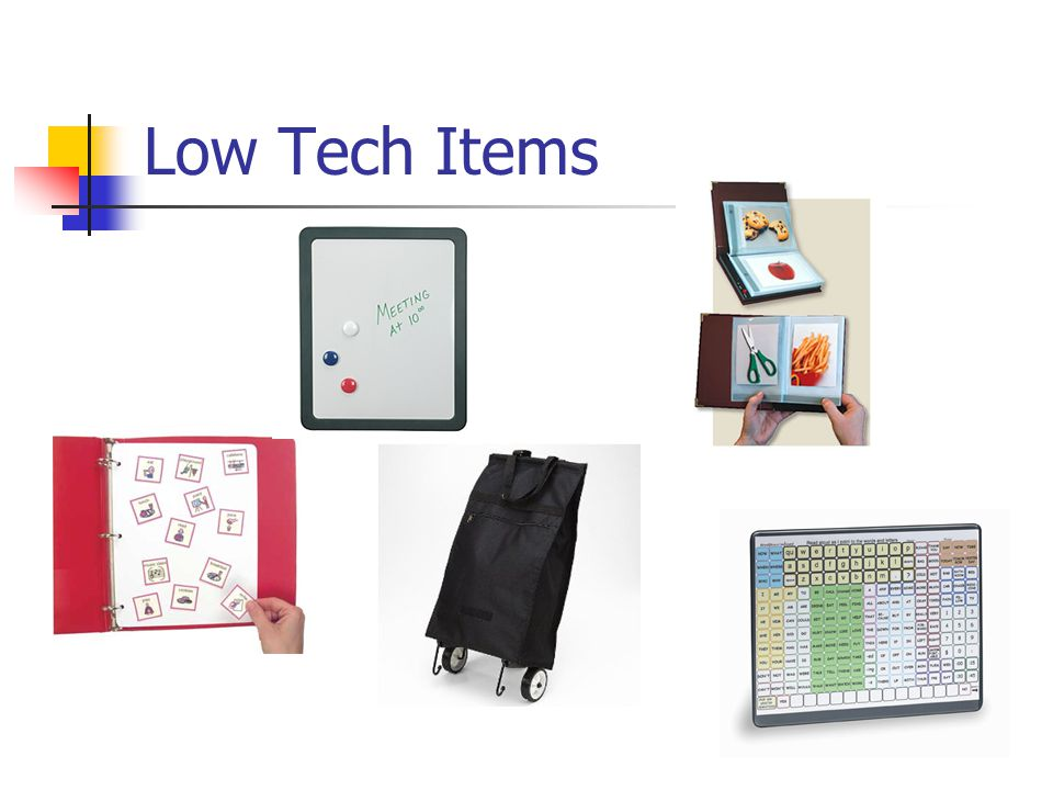 Low Tech Items